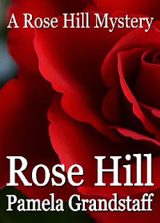 rose hill, rose hill mystery, pamela grandstaff, cozy mystery in small town