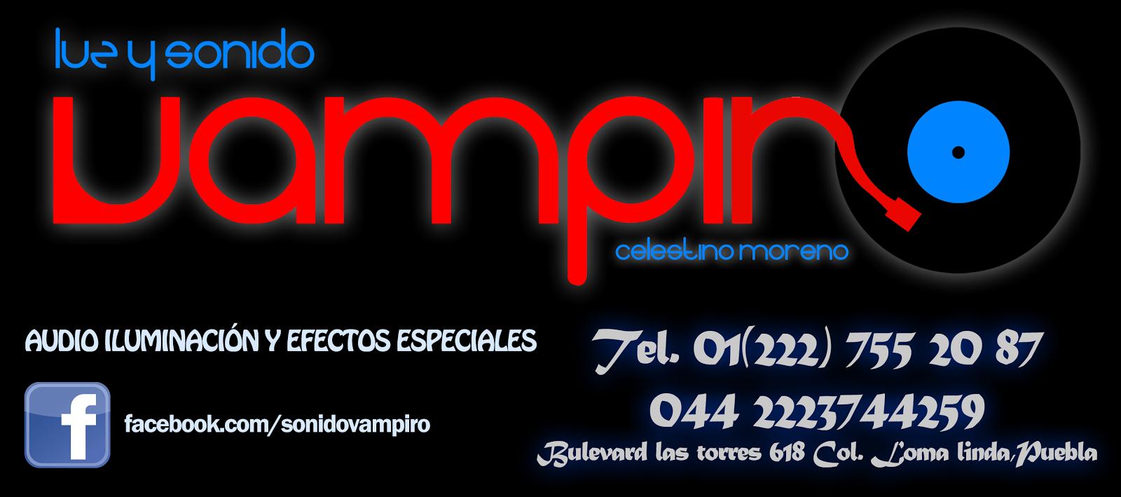 Vampiro Publicidad | Luz y Sonido Vampiro de Puebla: luzysonidovampiro.blogspot.com/2012/12/sonido-vampiro.html#!