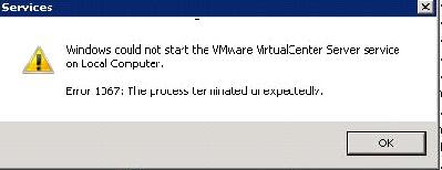Error 1067 unable to start the VMware vCenter Service