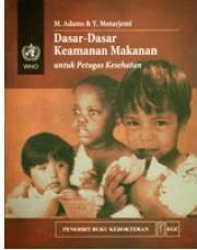 Buku Dasar-dasar Keamanan Makanan untuk Petugas Kesehatan by WHO