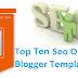 Top 10 Seo Optimized Blogger Templates 2014
