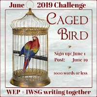 JOIN WEP FOR  JUNE 2019! OUR CHALLENGE, CAGED BIRD.
