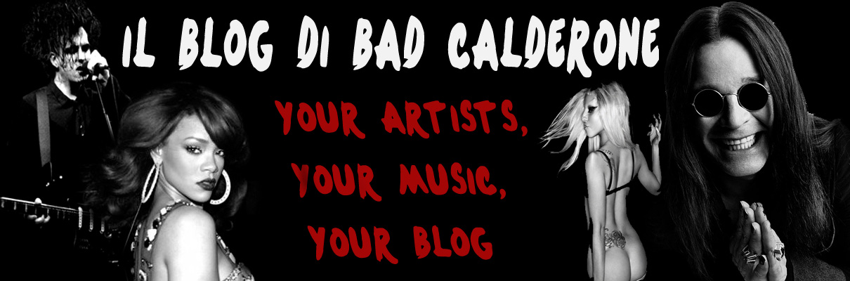 IL BLOG DI BAD CALDERONE
