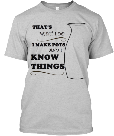 T-Shirts for Potters!