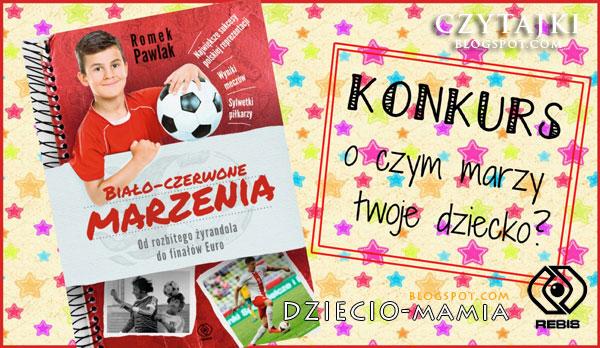 http://dziecio-mamia.blogspot.com/2015/11/konkurs-biao-czerwone-marzenia.html