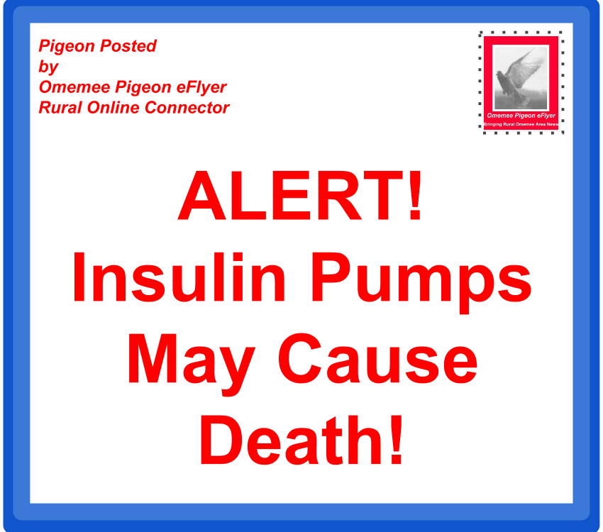 image  Omemee Pigeon Posted- Urgent Alert Insulin Pump Malfunction May Cause Death