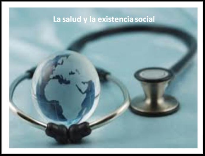 La salud y la existencia social
