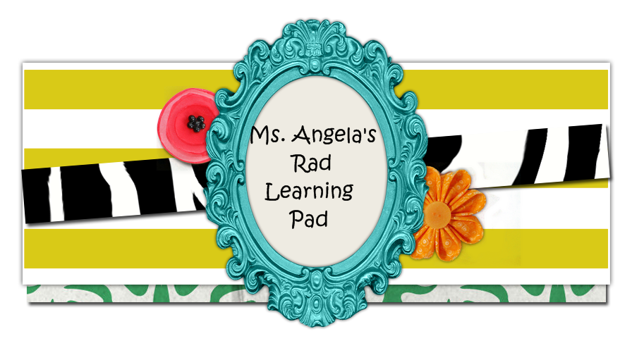 Ms. Angela's Rad Learning Pad