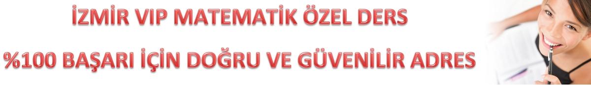 İzmir Vip Matematik Özel Ders