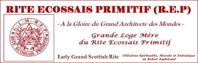 Rite Ecossais Primitif - Site de la Grande Loge Mère du Rite Ecossais Primitif - REP légitime