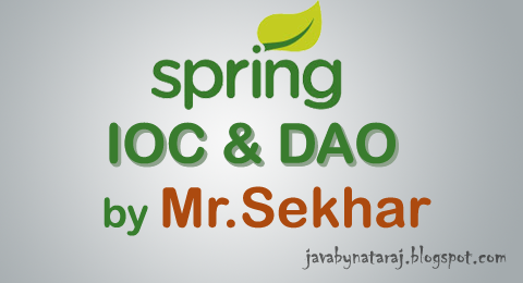 Spring IOC and DAO notes by Mr.Sekhar_JavabynataraJ