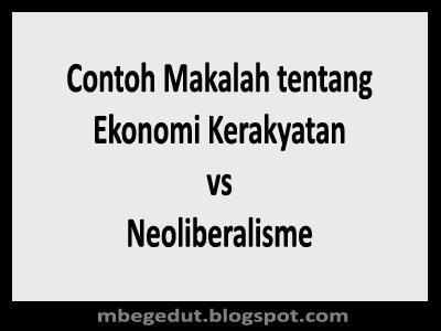 Makalah tentang Ekonomi Kerakyatan vs Neoliberalisme