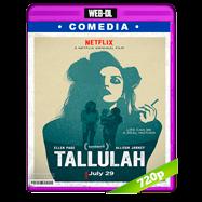Tallulah (2016) WEBRip 720p Audio Dual Latino-Ingles