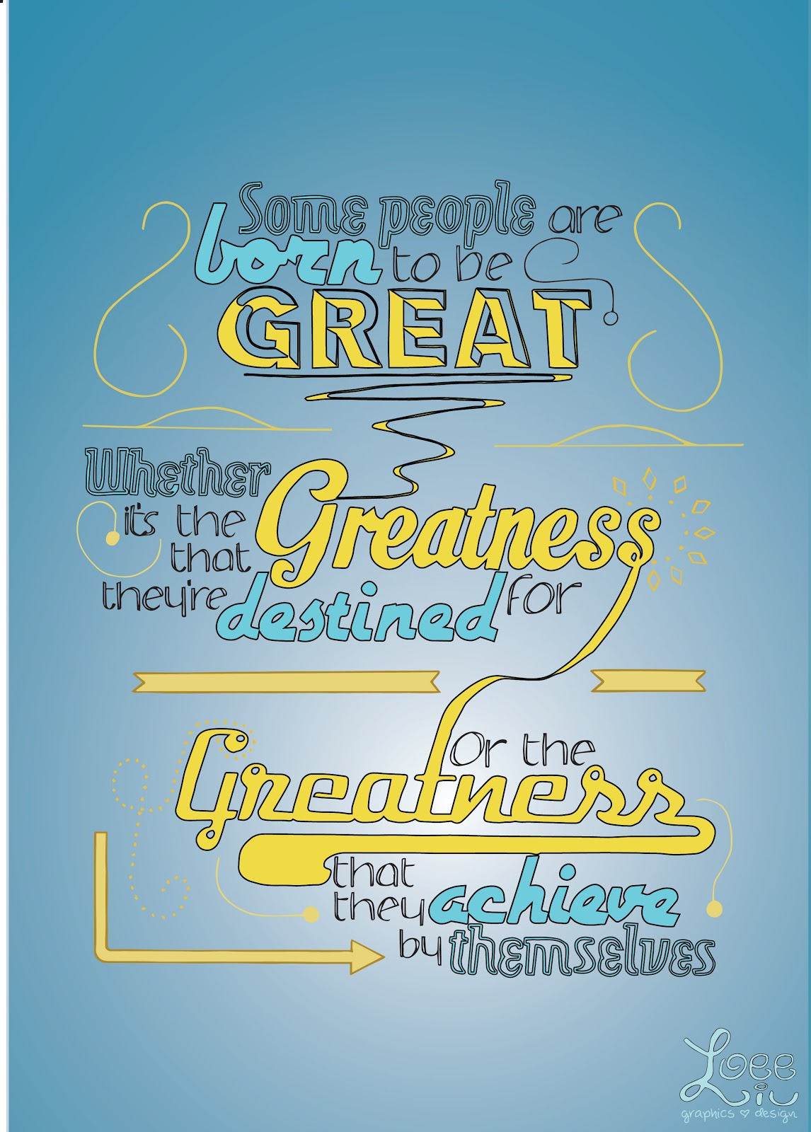 Some People Are Born To Be Great. Whether Itu0027s The Greatness Theyu0027re  Destined For, Or The Greatness That They Achieve By Themselves. (Quote  Typography)