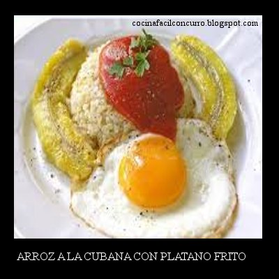 Cocina facil con curro arroz a la cubana con platano frito - Calorias arroz a la cubana ...