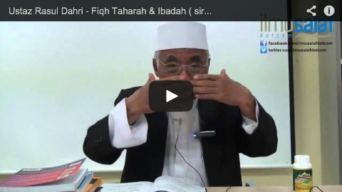 Ustaz Rasul Dahri – Fiqh Taharah & Ibadah ( siri 1 )
