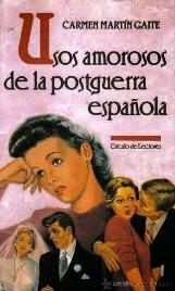 Usos amororos de la posguerra española (Carmen Martín Gaite)