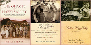 The Ghosts of Happy Valley by Juliet Barnes; The Bolter by Frances Osborne; Child of Happy Valley by Juanita Carberry