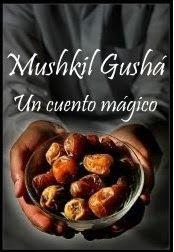 A História de Mushkil Gushá