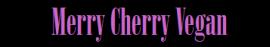 http://1.bp.blogspot.com/-U3ahMwS5ntw/TtKoJV61zHI/AAAAAAAAPxw/QYgQbYTWTdI/s1600/Banner+MerryCherryVegan.png