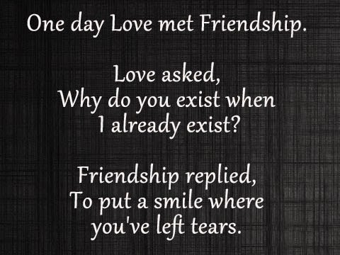 Share Top Quotes: one day LOVE met Friendship. Love asked ...