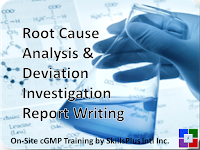 Root Cause Analysis & Deviation Investigation Report Writing - cGMP Training