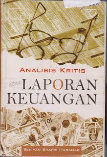 buku ANALISI KRISTIS ATAS LAPORAN KEUANGAN   yang ditulis oleh SOFYAN SYFARI HARAHAP