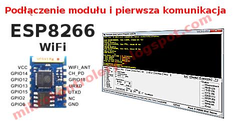 ESP8266 WiFi: Podłączenie modułu i komunikacja z komputerem