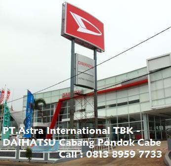 PT.Astra International Tbk - Daihatsu,Jl.Raya Pondok Cabe Blok CA No.2 Jakarta Selatan.