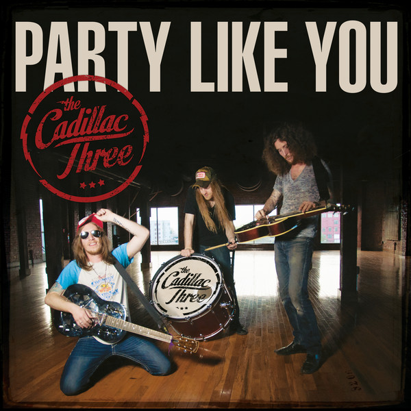 The Cadillac Three - Party Like You - Single Cover