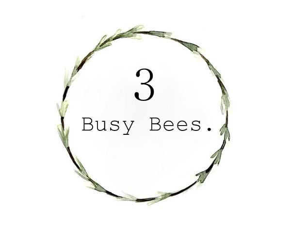3 Busy Bees