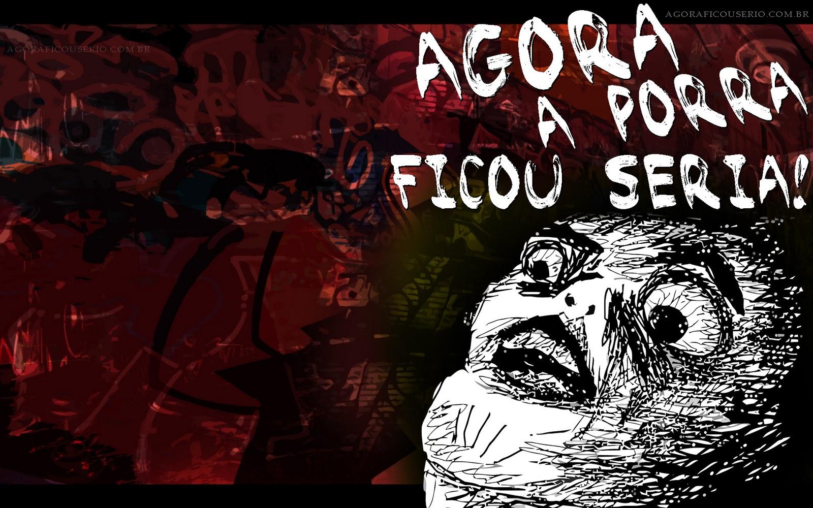 http://1.bp.blogspot.com/-U5D6sUlKqVQ/TxmlwOTcv3I/AAAAAAAAAqQ/9nx996Ke1ls/s1600/agora+a+porra+ficou+seria+wallpaper.png