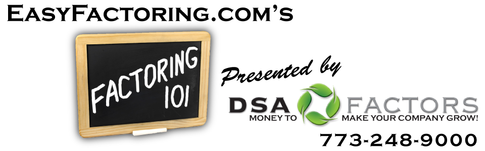 Factoring 101 - Accounts Receivable Financing - presented by D.S.A. Factors