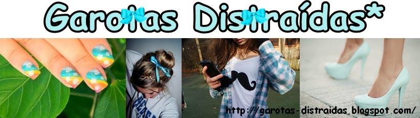 Garotas Distraídas *