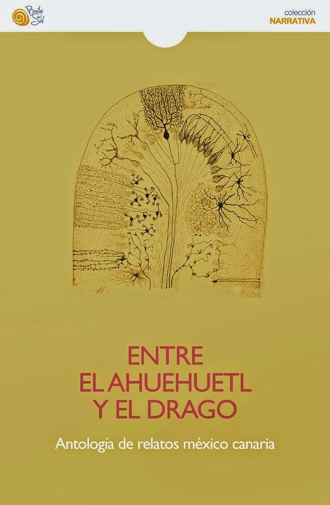 ENTRE EL AHUEHUETL Y EL DRAGO