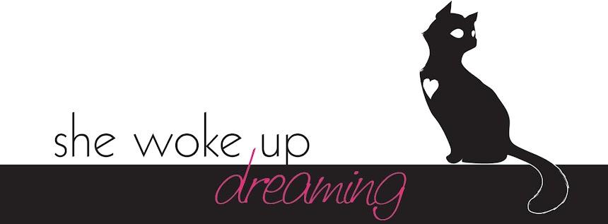She woke up dreaming