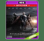 Batman vs Superman: El Origen de la Justicia (2016) [Theatrical] Web-DL 1080p Audio Dual Latino/Ingles 5.1