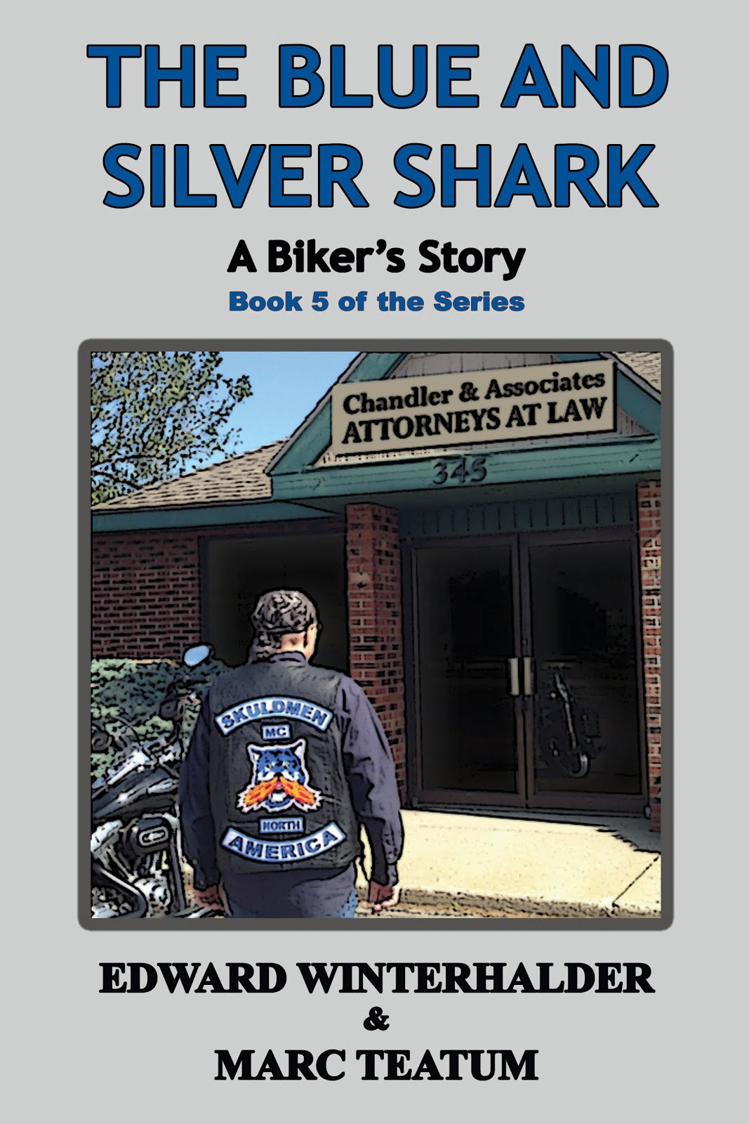 The Blue And Silver Shark: A Biker's Story (December 2015)