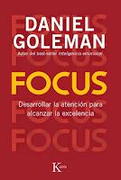 daniel goleman focus desarrollar la atencion para alcanzar la excelencia