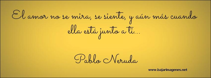 Frases Y Pensamientos Pablo Neruda