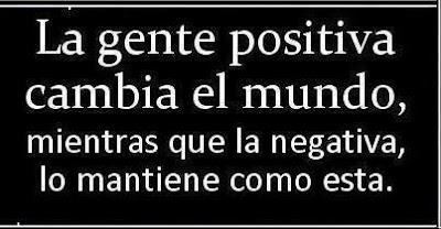 La gente positiva cambia el mundo