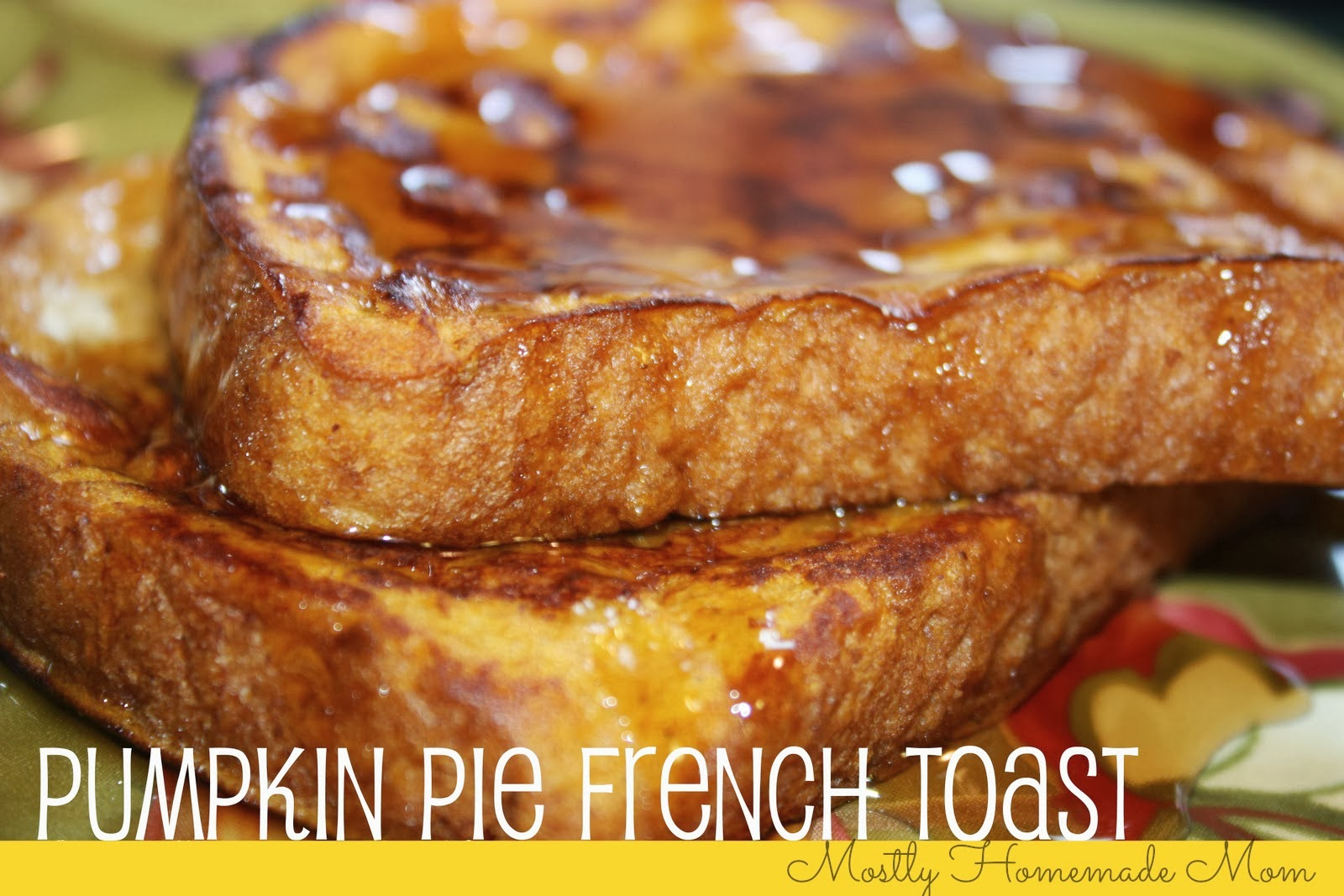 Pumpkin Pie French Toast Recipe — Dishmaps