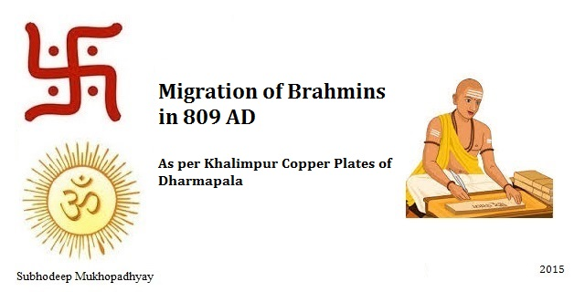 Migration of Brahmins as per Khalimpur Copper Plates of Dharmapala in 809 AD