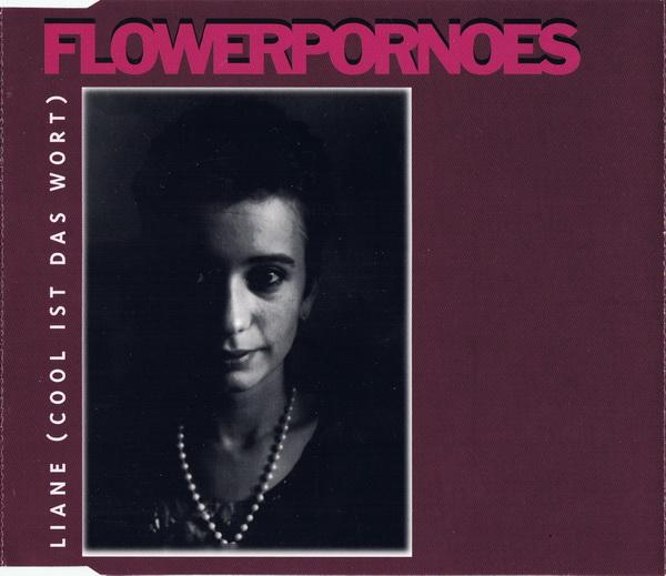 Flowerpornoes - Liane (Cool Ist Das Wort)