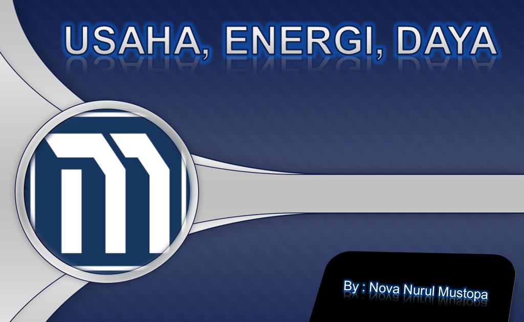Energi Usaha Dan Daya Mudztova
