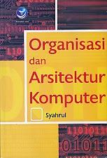 toko buku rahma: buku ORGANISASI DAN ARSITEKTUR KOMPUTER, pengarang syahrul, penerbit andi