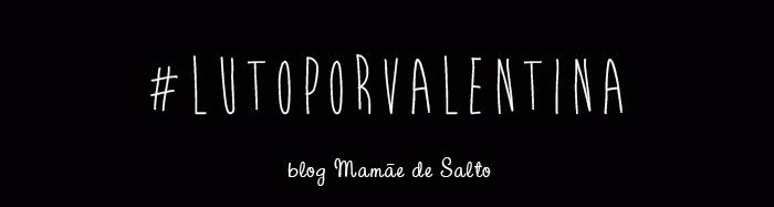 #LutoPorValentina luto blog Mamãe de Salto