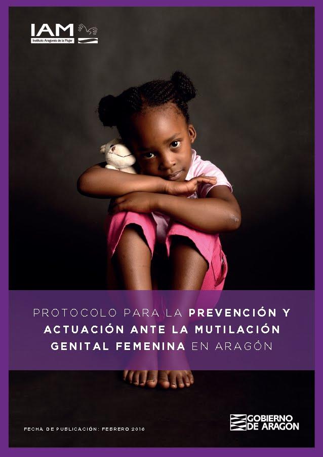 PROTOCOLO PARA LA PREVENCIÓN Y ACTUACIÓN ANTE LA MUTILACIÓN GENITAL FEMENINA EN ARAGÓN
