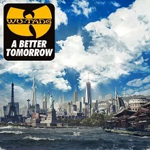 Wu-Tang Clan - A Better Tomorrow (Review)