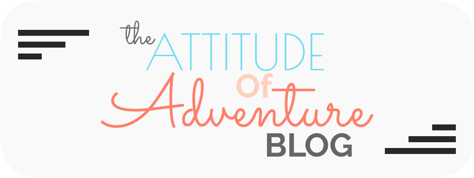 The Attitude Of Adventure Blog